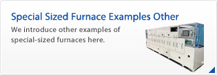 TYPE-M  Drying Furnace with the Highest Furnace Capacity